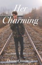 Her Charming by DramaQueen_5