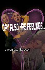Gay also has feelings... [Yaoi] by kubool