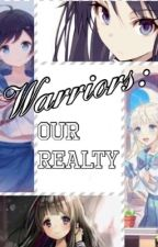 Warriors:Our Reality  by violet_moon17
