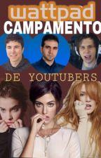 CAMPAMENTO DE YOUTUBERS by CynthiaCervantes020