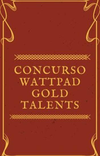Concurso Wattpad Gold Talents (FECHADO)