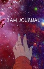 2AM Journal by anastayjag