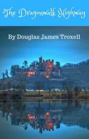The Dragonwalk Highway: The Fellowship of Thirteen by dj_troxell