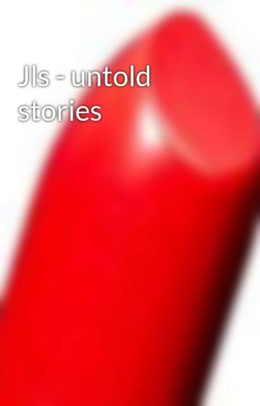 Jls - untold stories by Missmerrygold1