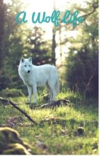 A Wolf Life  by wolf_life456