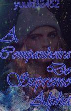 A Companheira Do Supremo Alpha by yuuki32452