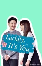 Luckily It's You (EXO D.O fanfiction) by MissLyxel