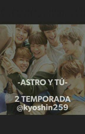 -ASTRO Y TÚ- SEGUNDA TEMPORADA by kyoshin259