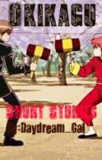Okikagu Short Stories by Daydream_Gal