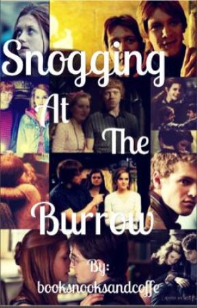 Snogging at the Burrow by booksnooksandcoffee
