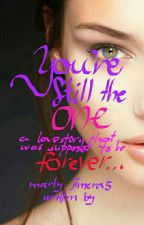 You're Still The One, Book 2- COMPLETED (#2Rescuing,#6Compassion-26April2019) by MarlyJimera5