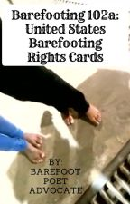 Barefooting 102a: United States Barefooting Rights Cards by BarefootPoetAdvocate