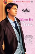 When He Cries (PUBLISHED in ebook and paperback) by sofia_jade6