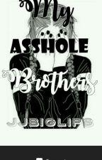 My asshole brothers by JJbiglips