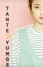 Tante Yungs || MY by yungsgi