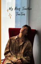 My Perf Teacher | TaeTen by ten_taekel
