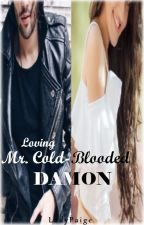Loving Mr. Cold-Blooded Damon by LadyPaige