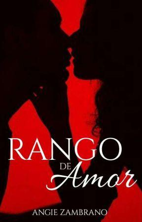 Rango De Amor |PRÓXIMAMENTE| by Bianchi23