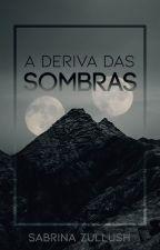 A Deriva das Sombras by Sabszullush