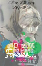 She Will Be Mine Forever... (LuYoon FanFic) by BabyGee0925