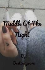 Middle Of The Night  by Destineypoore