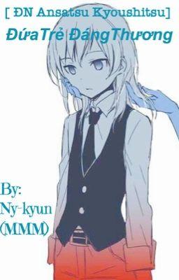 [ĐN Ansatsu kyoushitsu] Đứa trẻ đáng thương