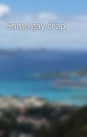 Some gay crap by Lauren12345girl