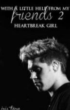 With A Little Help From My Friends 2 - Heartbreak Girl by iris_torn