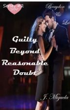 (BFF Series #2) Guilty Beyond Reasonable Doubt by JMiguela0806
