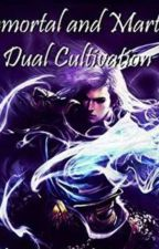 Immortal And Martial Dual Cultivation by Rosella_wi