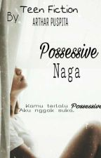 Possessive Naga by artharpuspita12