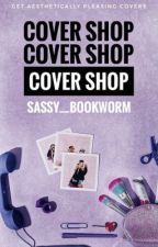 COVER SHOP| CLOSED by sassy__bookworm