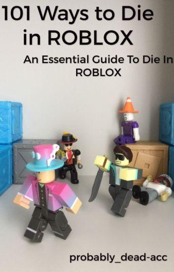 101 Ways to Die in ROBLOX - An Essential Guide To Die In