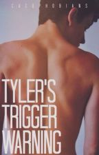 Tyler's Trigger Warning by Cacophobians