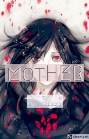 Mother (Naruto Fanfiction) by littlecabbage