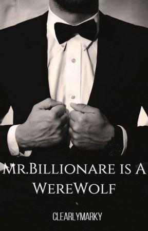 Mr.Billionare Is A WereWolf by ClearlyMarky