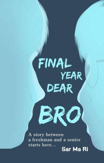 Final Year Dear Bro