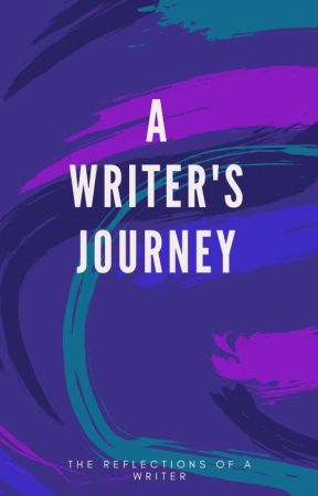 A Writer's Journey  by Endless-Moon-Night