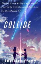 Collide by idyllictiffany