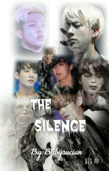 The Silence || BTS ff