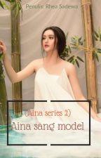 Aina series 2 (Aina sang model )  by RheaSadewa