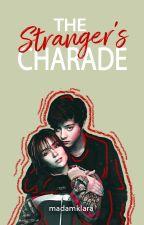 The Stranger's Charade °[KathNiel] ✓COMPLETE by MadamKlara