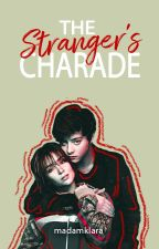 The Stranger's Charade °[KathNiel] ✓COMPLETE by MadamKlara