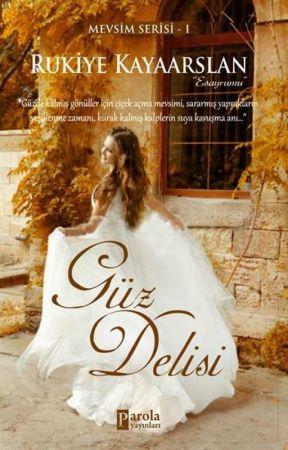 Güz Delisi - Mevsim Serisi 1 (Kitap oldu) by esayrumu