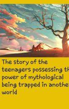 Terjebak di Dunia Lain Dengan Kekuatan Makhluk Mitologi by Haqqi_SNLK