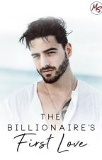 Billionaire's First Love (Pilot #1) - COMPLETED by MireiaStories
