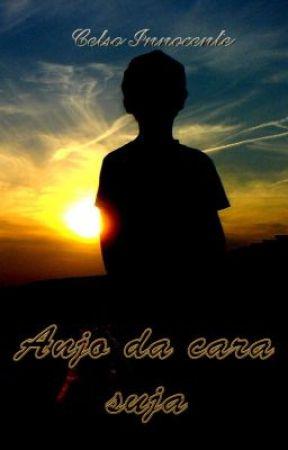 Anjo da Cara Suja by CelsoInnocente3