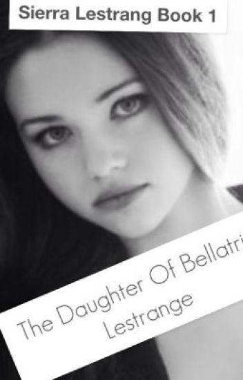 The Daughter of Bellatrix Lestrange(Harry potter/Percy Jackson)