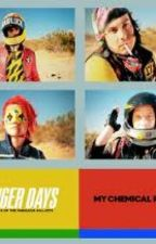 Danger Days:The True Lives of the Fabulous Killjoys (A MCR FanFic) by CheyenneDeneice