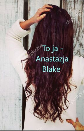 To ja - Anastazja Blake by Dusia16